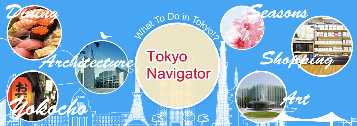 Tokyo Navigator—What To Do in Tokyo!?
