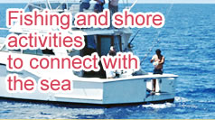 Fishing and shore activities to connect with the sea