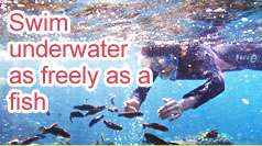 Swim underwater as freely as a fish