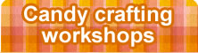 Candy crafting workshops