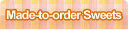 Made-to-order sweets