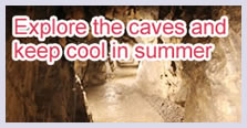 Explore the caves and keep cool in summer