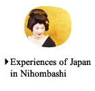 Experiences of Japan in Nihombashi