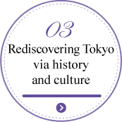Rediscovering Tokyo via history and culture