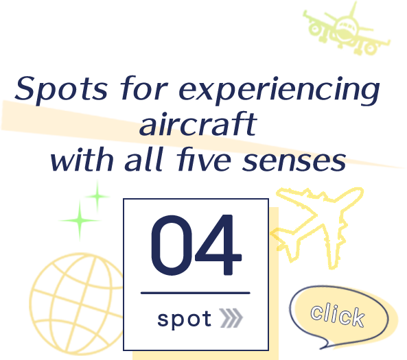 Spots for experiencing aircraft with all five senses 04 spot click