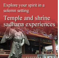 Explore your spirit in a solemn setting—Temple and shrine sadhana experiences