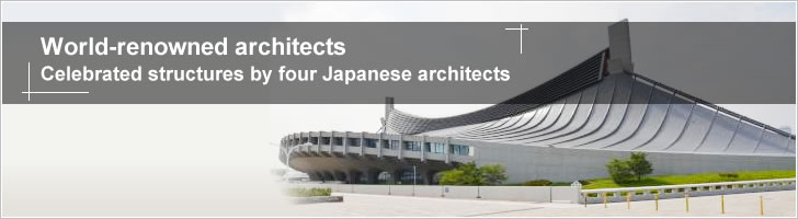 World-renowned architects - Celebrated structures by four Japanese architects