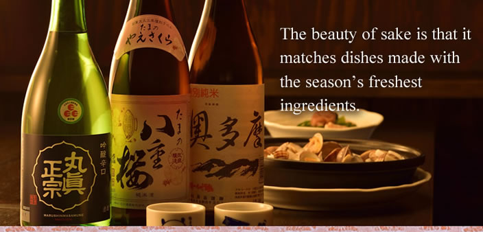 The beauty of sake is that it matches dishes made with the season's freshest ingredients.