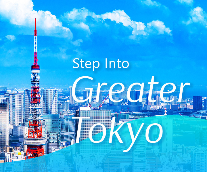 Step into Greater Tokyo